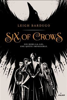Les lectures de Mylène: Six Of Crows, tome 1 de Leigh Bardugo The Crow, I Love Books, Books To Read, Crow Books, Captive Prince, Crooked Kingdom, The Grisha Trilogy, Dreamworks, Leigh Bardugo