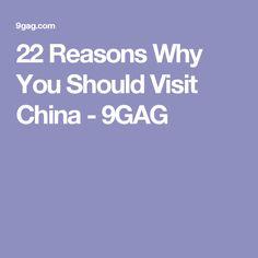 22 Reasons Why You Should Visit China - 9GAG