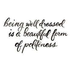 Being well dressed is a beautiful form of politeness via Southern Charm