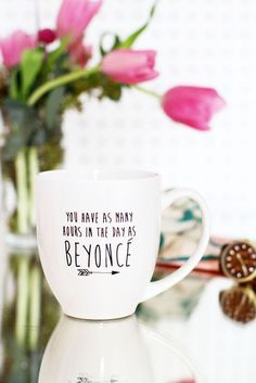 You have as many hours in the day as Beyoncé.