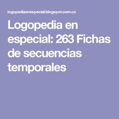 Logopedia en especial: 263 Fichas de secuencias temporales