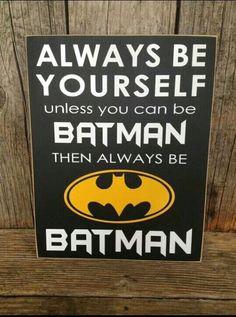 Man Cave Ideas - Always Be Batman - Wall Sign