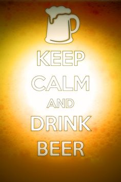 Keep calm and drink beer!!