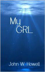 February Book Of The Month - MY GRL by John W. Howell. http://www.amazon.com/dp/B00HV3QECW