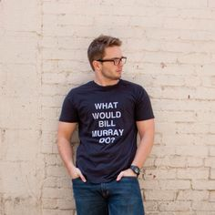 WWBMD? What would Bill Murray do? Awesome T-Shirt
