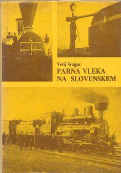 VERIJ SVAJGAR PARNA VLEKA NA SLOVENSKEM 1984 HC/DJ SLOVENIAN LANGUAGE