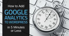 How to Add Google Analytics to WordPress in 5 Minutes or Less • Smart Blogger https://link.crwd.fr/2Wv6