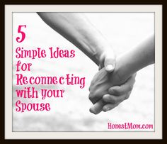 5 Simple Ideas for Reconnecting with your Spouse. Things to do together when my hubs comes home from deployment!