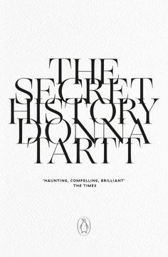 The Secret History book cover design by Praline. Book Cover Design, Book Design, Literary Allusion, Must Read Classics, Donna Tartt, The Secret History, Penguin Books, Latest Books, Classic Books