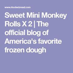Sweet Mini Monkey Rolls X 2 | The official blog of America's favorite frozen dough