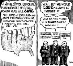 Single Payer Universal Plan will save millions of dollars...This model is used by many of the other advanced countries