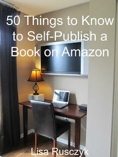 50 Things to Know to Self-Publish a Book on Amazon on 50 Things to Know at http://50thingstoknowblog.blogspot.com/2013/05/50-things-to-know-to-self-publish-book.html#.UdI2zDvU86F