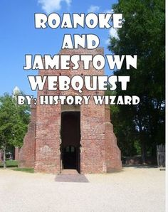 Roanoke and Jamestown Webquest Students will gain basic knowledge about the disappearance of Roanoke, the creation of Jamestown, the importance of John Smith, and Pocahontas. This webquest is great at covering key facts related early English Colonization during the 1500s and 1600s.The Roanoke and Jamestown Webquest uses the following great website:Click here to view the website.The webquest contains 60 questions and is a great activity for units on European Exploration and Colonization.