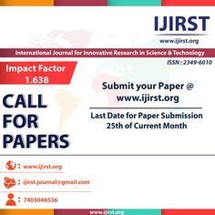 Top Rated International Journal  Recommended By Most of University  Impact Factor : 1.638  ISSN : 2349-6010  Publish Your Research article with ijirst.org   We Accept Only Quality Papers...  No Profit No loss International Journal to Promote Research Scholar..  www.facebook.com/ijirst  submit Your Article : www.ijirst.org