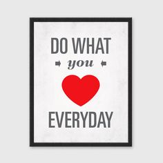 "Remember to create space for what you love. :: ""Do What You Love"" Wall Art"
