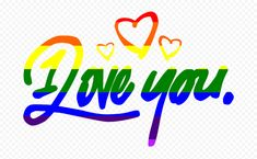 I Love You Text, My Love, Love Png, How To Remove, Rainbow, Graphics, Free, Image, Rain Bow
