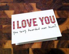 Funny Sexy Valentine Cards - Beard Plaid - I love you, you sexy, bearded man beast. by HiLoveGreetings