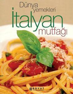 Dünya Yemekleri - İtalyan Mutfağı