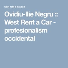 Ovidiu-Ilie Negru :: West Rent a Car - profesionalism occidental Car, Automobile, Autos, Cars