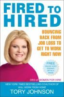 Tory Johnson's New York Times bestseller, Will Work from Home, was comprehensive and inspiring. Now, the Women For Hire CEO and Good Morning America workplace contributor returns with advice and real-life stories for finding the right job after being let go. Tory knows what it takes to get noticed and hired, and helps you create a concrete action plan'one that will help you come out stronger and more successful than ever.