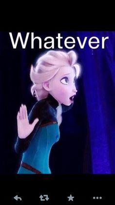 Whatever! XD