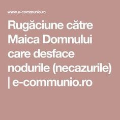 Rugăciune către Maica Domnului care desface nodurile (necazurile) | e-communio.ro Frosting Techniques, Family Tree Wall, Prayer Board, Prayers, Health Fitness, Healing, Positivity, Good Things, Education