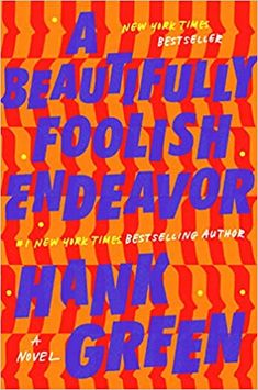 A Beautifully Foolish Endeavor: A Novel (The Carls): Green, Hank: 9781524743475: Amazon.com: Books