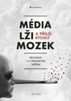 Média, lži a příliš rychlý mozek: Petr Nutil   Vaše literatura