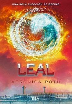 """Por+fin+ha+llegado+el+día,+¡¡hoy+sale+a+la+vente+Leal!! Allegiant,+título+en+inglés,+llega+a+España+bajo+el+nombre+de+Leal.+Este+es+el+tercer+libro+de+la+saga+de+Veronica+Roth+y+el+que+cierra+la+trilogía. Divergente,+Insurgente y+Leal,+vale+que+este+último+nombre+no+sigue+la+tendencia+de+""""ente""""+de+los+anteriores+libros,+pero+este+título+está+justificado+con+el+argumento+del+libro+según+ha+contado+la+editorial: """"¿Por+qué+ha+sido+Leal+el+título+elegido?+Porque,+tra"""