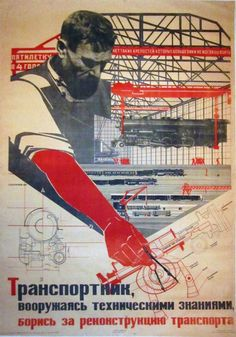 « Transport worker, having equipped yourself with technical knowledge, struggle for the reconstruction of transport. » (1931)
