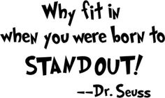 Dr. Seuss 'Why fit in when you were born to by SmittensDesigns, $3.00