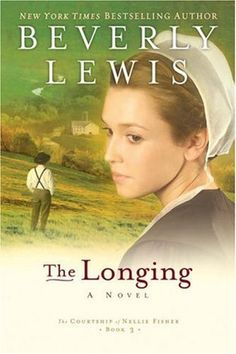 The Longing (The Courtship of Nellie Fisher 3) by Beverly Lewis