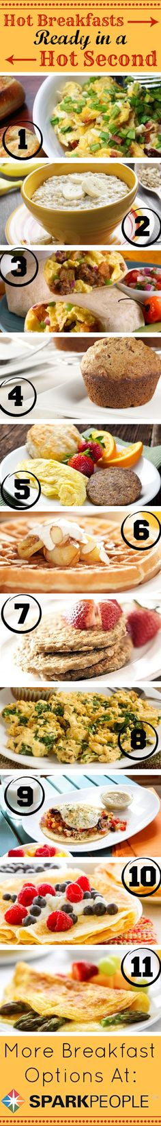 No time for breakfast? Not anymore! These hot breakfasts are ready in a flash! Check out these healthy recipe options for your next breakfast or any meal.