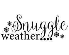 Snuggle Weather SVG Winter Season SVG Fall Weather Cold | Etsy