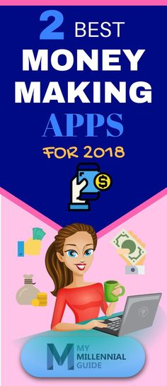 The 2 Best Money Making Apps for 2018!