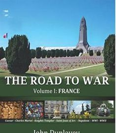 The Road To War: A Travel Guide For Exploring The Battlefields Of Europe PDF