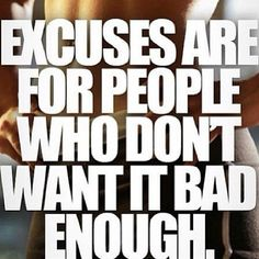 True! I have two major medical disabilities that I could use an a excuse but I don't! Excuses r for losers and pathetic twatwaffles! Lol