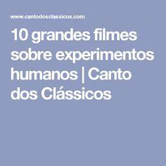 10 grandes filmes sobre experimentos humanos   Canto dos Clássicos