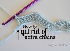 How to get rid of extra chains when crocheting - great tip for when we make a mistake counting the foundation chains! No need to unravel and start all over again...