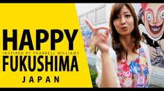 Fukushima is also happy!  Watch the Pharrell Williams YouTube! ‪#‎happyfukushima‬ ‪#‎happyday‬ ‪#‎fukushima‬