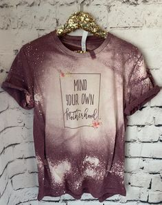 Mind your own motherhood // funny distressed bleach graphic tee Made to order unisex fit BLEACH effect not every shirt will be EXACT but I will try my hardest Bleach Shirt Diy, Diy Tie Dye Shirts, T Shirt Diy, Gebleichte Shirts, Vinyl Shirts, Acid Wash Shirt, Motherhood Funny, Sublime Shirt, Diy Clothes