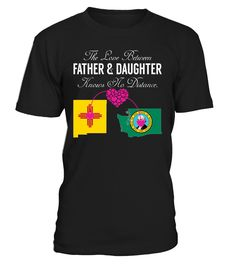 The Love Between Father and Daughter Knows No Distance New Mexico Washington State T-Shirt #LoveNoDistance