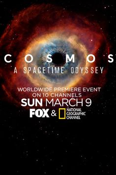 COSMOS: A SPACETIME ODYSSEY Live Event Tue Mar 4, 2014