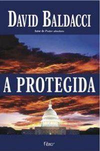 A Protegida - David Baldacci
