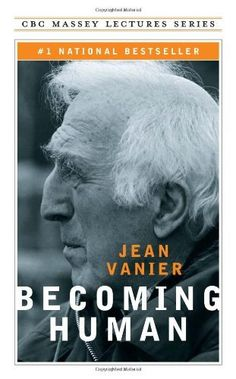 Becoming Human by Jean Vanier. $19.95. Author: Jean Vanier. Publication: October 30, 2008. Publisher: House of Anansi Pr (October 30, 2008)