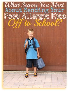 Sending Food Allergic Kids to School - What scares you most?