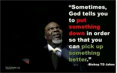 Td Jakes Quotes 5 td jakes quotes that remind us to never give up td jakes pin on god is love 3 129 insightful quotes td jakes that w. Bible Verses Quotes, Faith Quotes, Life Quotes, Qoutes, Td Jakes Quotes, Rick Warren Quotes, Motivational Quotes, Inspirational Quotes, Positive Quotes
