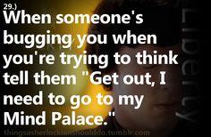 I need to go to my mind palace.