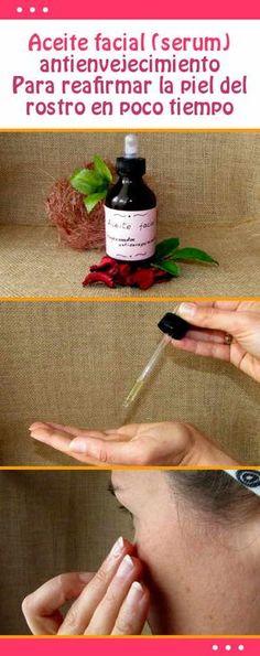 Como hacer aceite facial (serum) antienvejecimiento. Para reafirmar la piel del rostro en poco tiempo