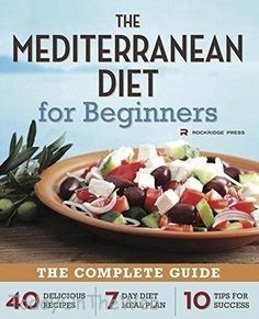 Details about Mediterranean Diet for Beginners The Complete Guide 40 Delicious Recipes New, . - Details about Mediterranean Diet for Beginners The Complete Guide 40 Delicious Recipes New, - Dieta Paleo, Mediterranean Diet Recipes, Le Diner, Diets For Beginners, Eat Smarter, Diet Plans To Lose Weight, Diet Meal Plans, Meal Prep, No Carb Diets